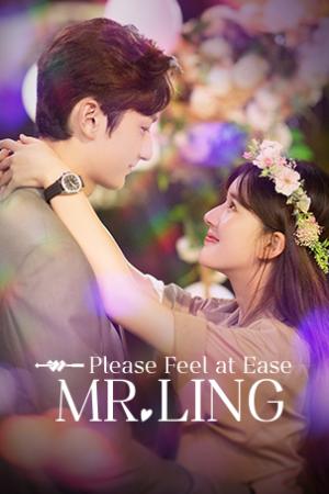 Please Feel at Ease Mr.Ling (2021) สะดุดรักมิสเตอร์หลิง