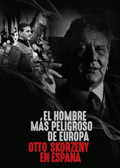 Europe's Most Dangerous Man: Otto Skorzeny in Spain (2020) อ็อตโต สกอร์เซนี: บุรุษผู้อันตรายที่สุดแห่งยุโรป